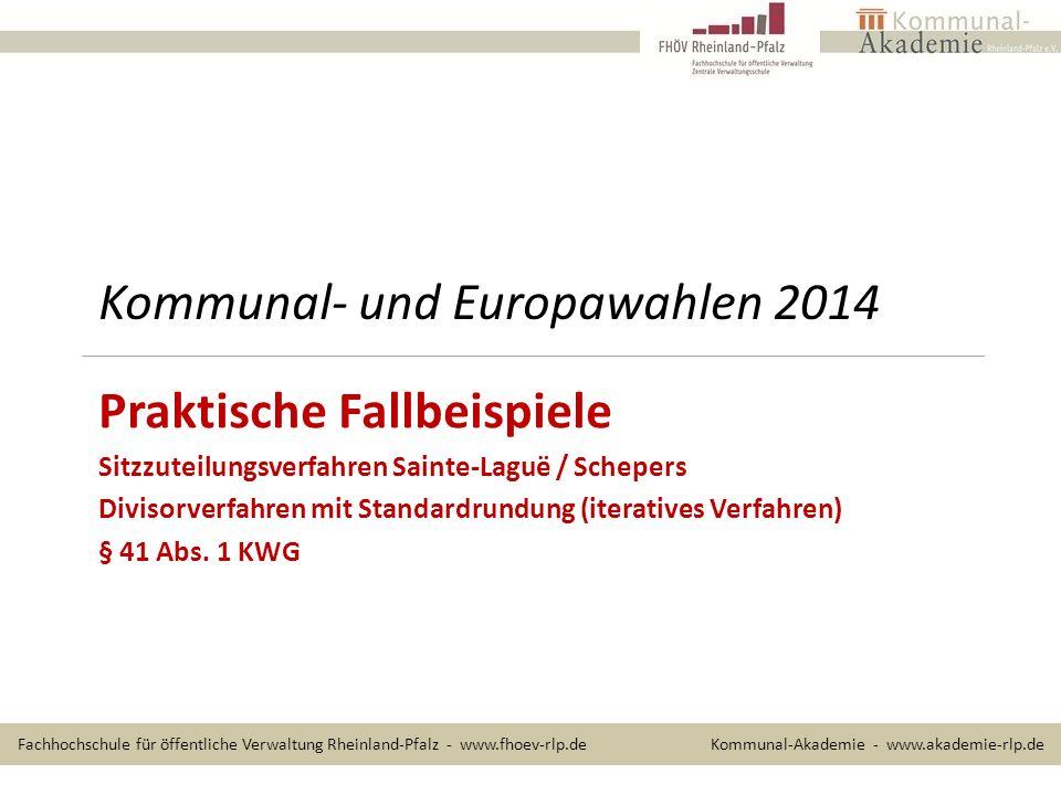 Kommunal- und Europawahlen 2014 Praktische Fallbeispiele Sitzzuteilungsverfahren Sainte-Laguë / Schepers Divisorverfahren mit Standardrundung (iteratives Verfahren) § 41 Abs.