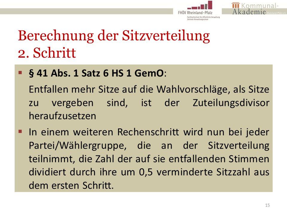 Berechnung der Sitzverteilung 2. Schritt  § 41 Abs.