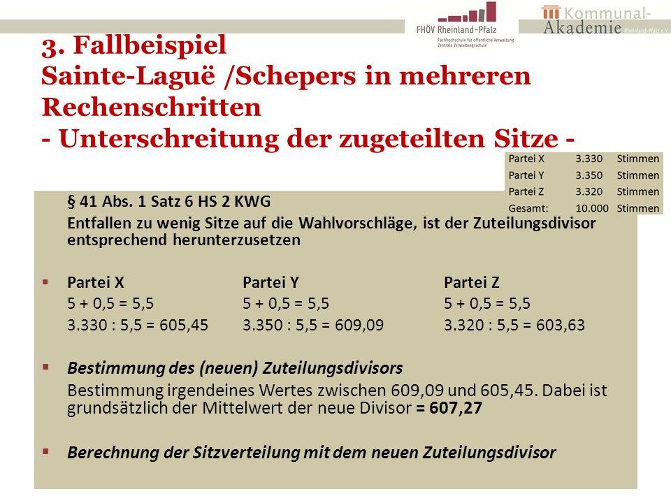 3. Fallbeispiel Sainte-Laguë /Schepers in mehreren Rechenschritten - Unterschreitung der zugeteilten Sitze - 21 § 41 Abs. 1 Satz 6 HS 2 KWG Entfallen