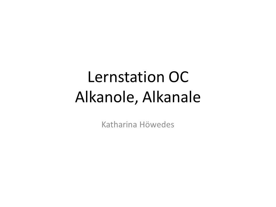Lernstation OC Alkanole, Alkanale Katharina Höwedes