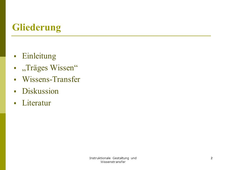 Instruktionale Gestaltung und Wissenstransfer 23 Positiver vs.