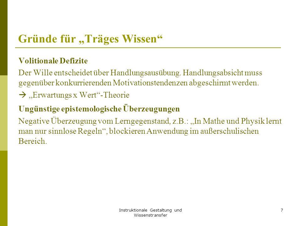 """Instruktionale Gestaltung und Wissenstransfer 7 Gründe für """"Träges Wissen"""" Volitionale Defizite Der Wille entscheidet über Handlungsausübung. Handlung"""