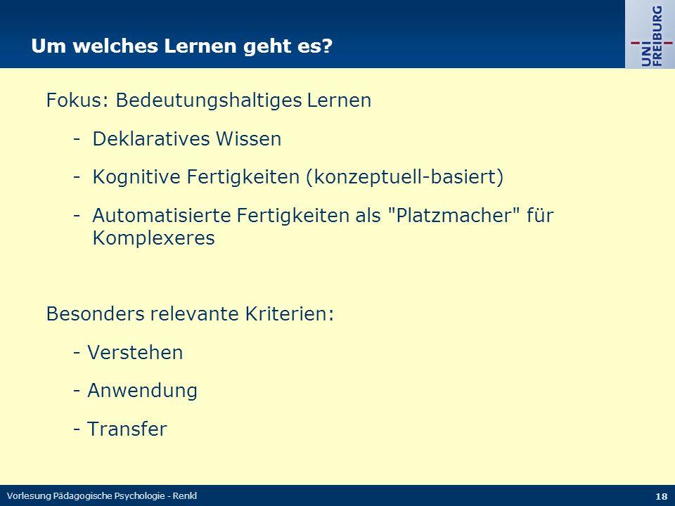 Vorlesung Pädagogische Psychologie - Renkl 18 Um welches Lernen geht es.