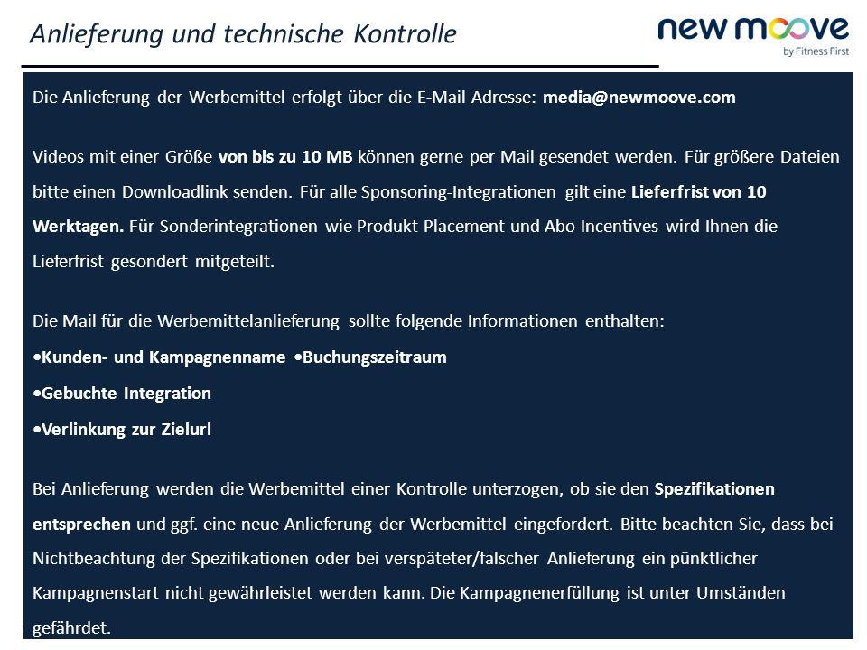 NewMoove Deutschland GmbH 2015 2 Die Anlieferung der Werbemittel erfolgt über die E-Mail Adresse: media@newmoove.com Videos mit einer Größe von bis zu 10 MB können gerne per Mail gesendet werden.