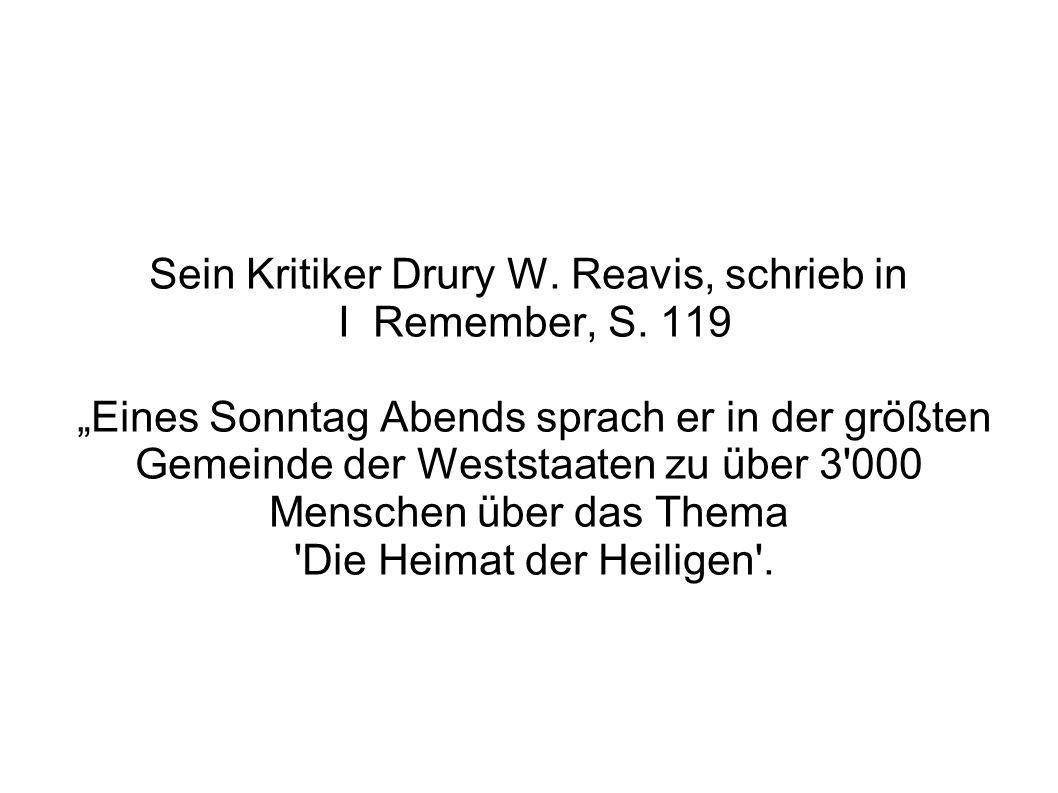 Sein Kritiker Drury W. Reavis, schrieb in I Remember, S.
