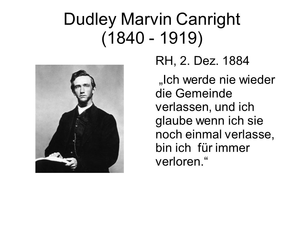 Dudley Marvin Canright (1840 - 1919) RH, 2. Dez.