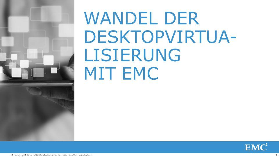 22© Copyright 2013 EMC Deutschland GmbH.Alle Rechte vorbehalten.
