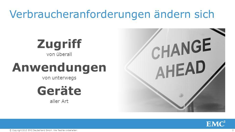 13© Copyright 2013 EMC Deutschland GmbH.Alle Rechte vorbehalten.