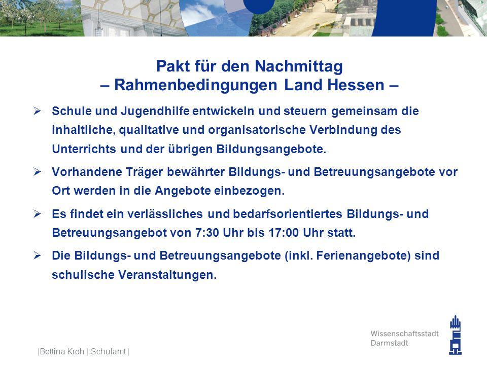 Pakt für den Nachmittag – Rahmenbedingungen Land Hessen –  Schule und Jugendhilfe entwickeln und steuern gemeinsam die inhaltliche, qualitative und o