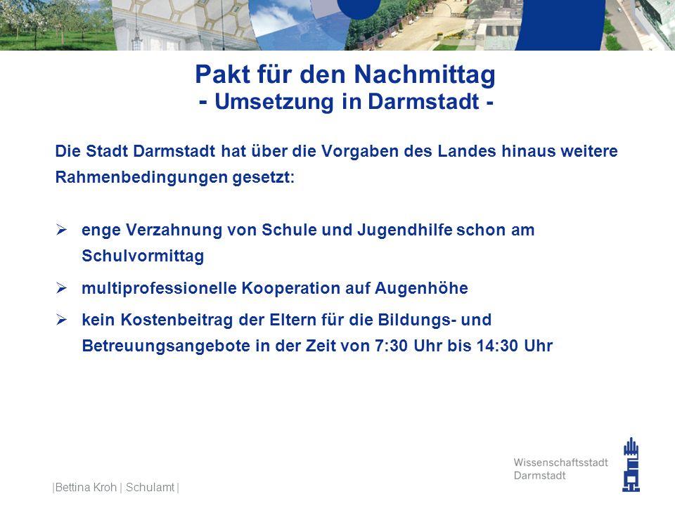 Pakt für den Nachmittag - Umsetzung in Darmstadt - Die Stadt Darmstadt hat über die Vorgaben des Landes hinaus weitere Rahmenbedingungen gesetzt:  en