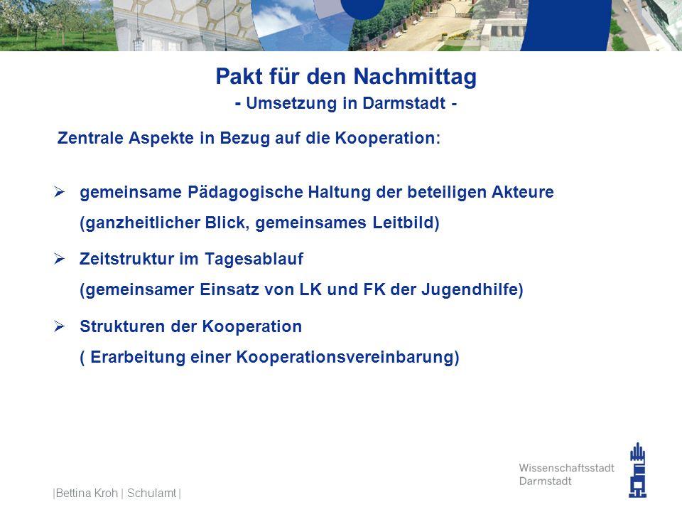 Pakt für den Nachmittag - Umsetzung in Darmstadt - Zentrale Aspekte in Bezug auf die Kooperation:  gemeinsame Pädagogische Haltung der beteiligen Akt