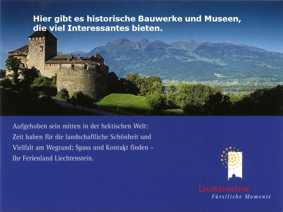 Hier gibt es historische Bauwerke und Museen, die viel Interessantes bieten.