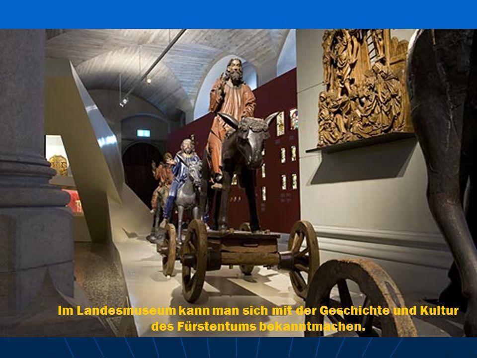 Im Landesmuseum kann man sich mit der Geschichte und Kultur des Fürstentums bekanntmachen.
