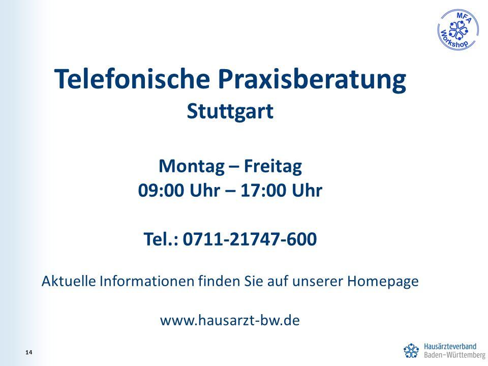 Telefonische Praxisberatung Stuttgart Montag – Freitag 09:00 Uhr – 17:00 Uhr Tel.: 0711-21747-600 Aktuelle Informationen finden Sie auf unserer Homepage www.hausarzt-bw.de 14