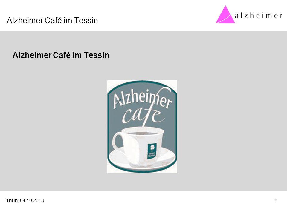 Thun, 04.10.20131 Alzheimer Café im Tessin