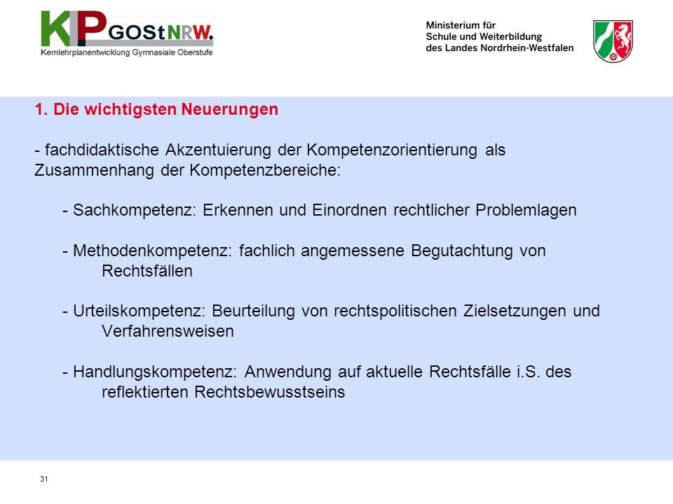 1. Die wichtigsten Neuerungen - fachdidaktische Akzentuierung der Kompetenzorientierung als Zusammenhang der Kompetenzbereiche: - Sachkompetenz: Erken