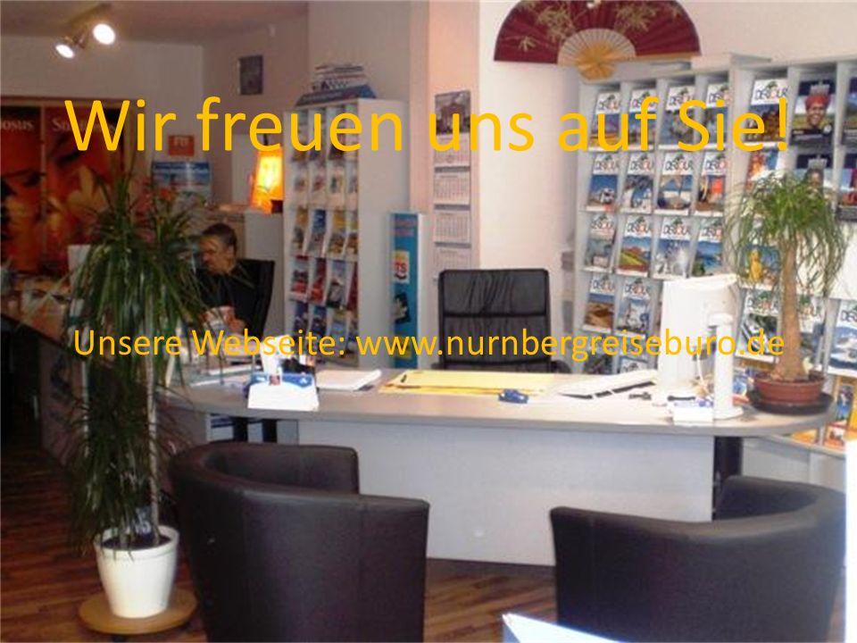 Wir freuen uns auf Sie! Unsere Webseite: www.nurnbergreiseburo.de