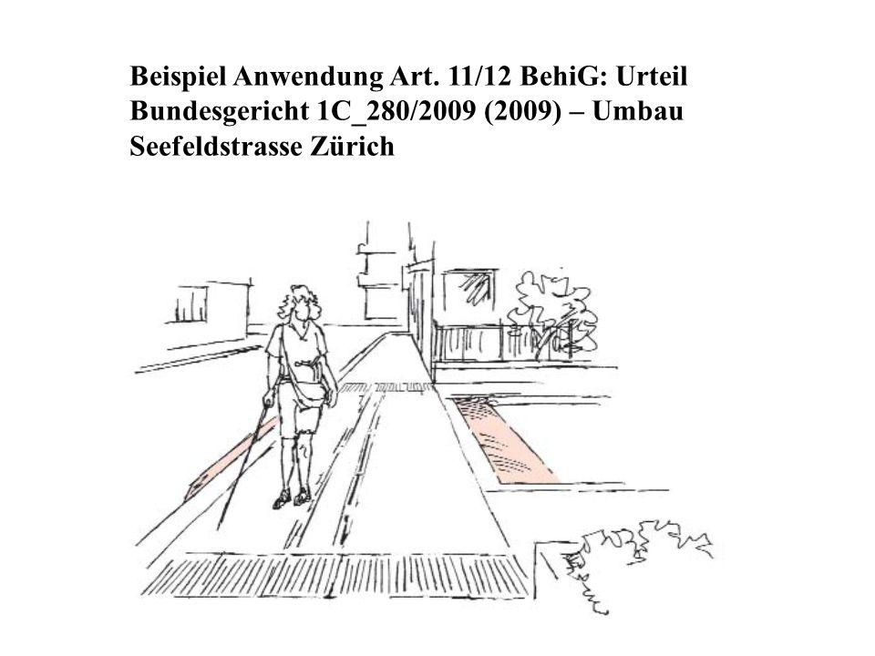 Beispiel Anwendung Art. 11/12 BehiG: Urteil Bundesgericht 1C_280/2009 (2009) – Umbau Seefeldstrasse Zürich