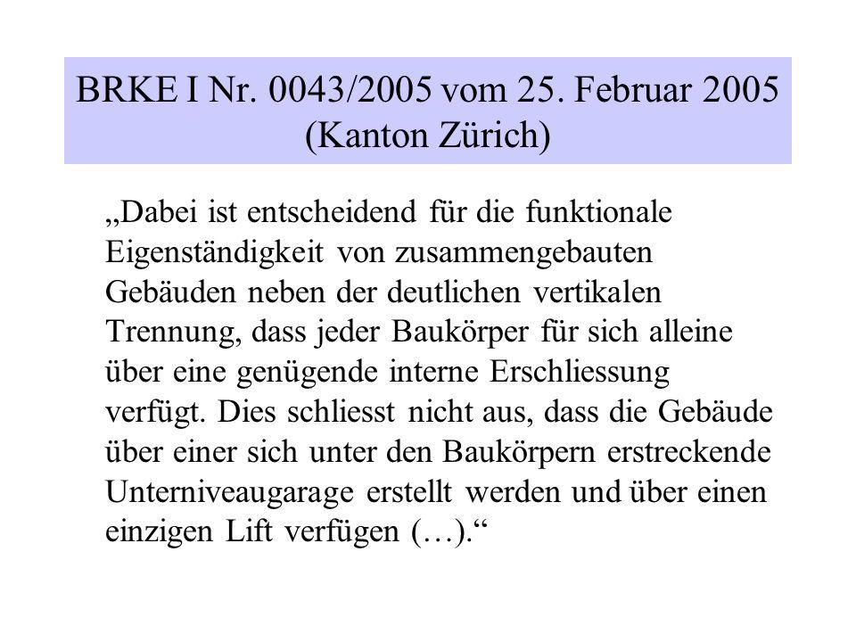 """BRKE I Nr. 0043/2005 vom 25. Februar 2005 (Kanton Zürich) """"Dabei ist entscheidend für die funktionale Eigenständigkeit von zusammengebauten Gebäuden n"""