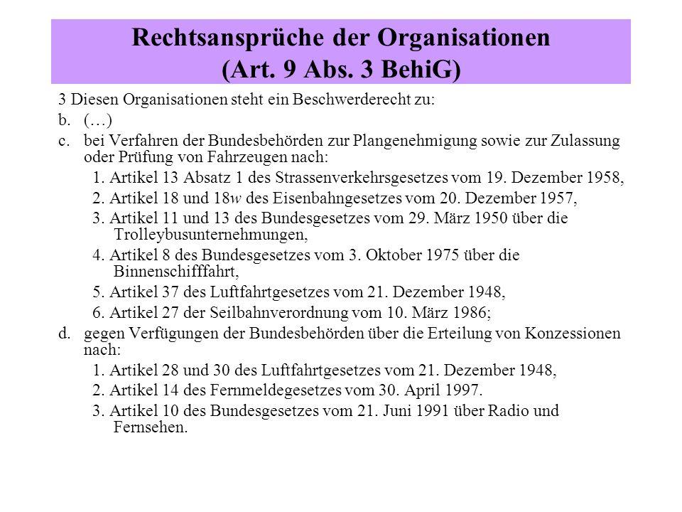 Rechtsansprüche der Organisationen (Art. 9 Abs. 3 BehiG) 3 Diesen Organisationen steht ein Beschwerderecht zu: b. (…) c. bei Verfahren der Bundesbehör