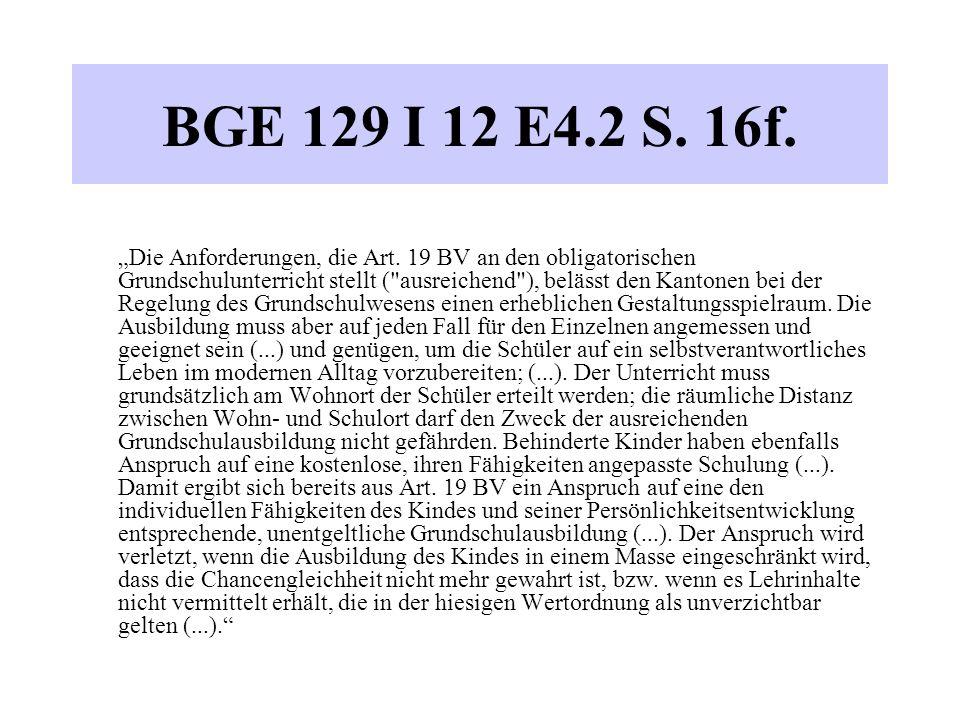 """BGE 129 I 12 E4.2 S. 16f. """"Die Anforderungen, die Art."""