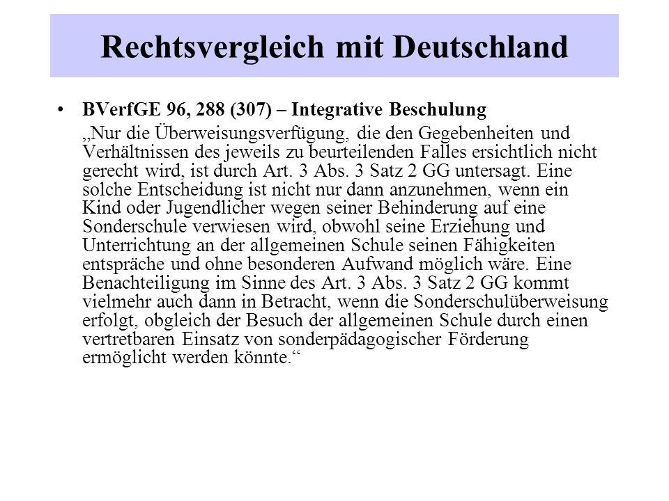"""Rechtsvergleich mit Deutschland BVerfGE 96, 288 (307) – Integrative Beschulung """"Nur die Überweisungsverfügung, die den Gegebenheiten und Verhältnissen"""