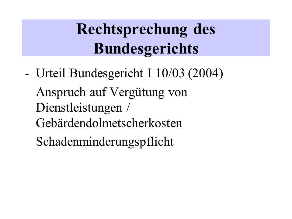 Rechtsprechung des Bundesgerichts -Urteil Bundesgericht I 10/03 (2004) Anspruch auf Vergütung von Dienstleistungen / Gebärdendolmetscherkosten Schaden