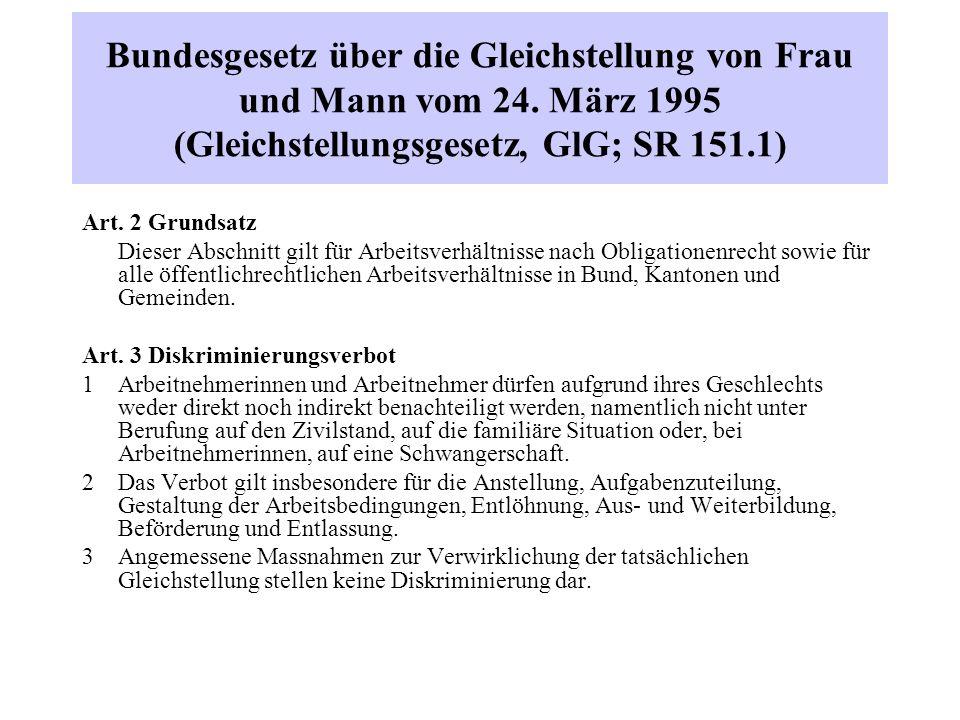 Bundesgesetz über die Gleichstellung von Frau und Mann vom 24. März 1995 (Gleichstellungsgesetz, GlG; SR 151.1) Art. 2 Grundsatz Dieser Abschnitt gilt
