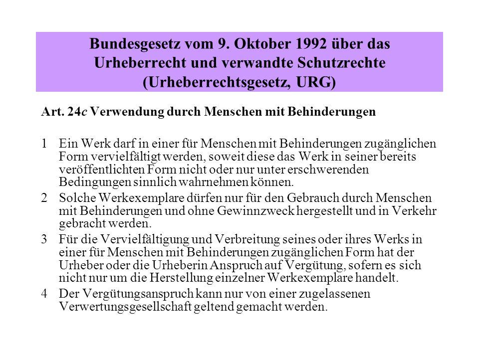 Bundesgesetz vom 9. Oktober 1992 über das Urheberrecht und verwandte Schutzrechte (Urheberrechtsgesetz, URG) Art. 24c Verwendung durch Menschen mit Be