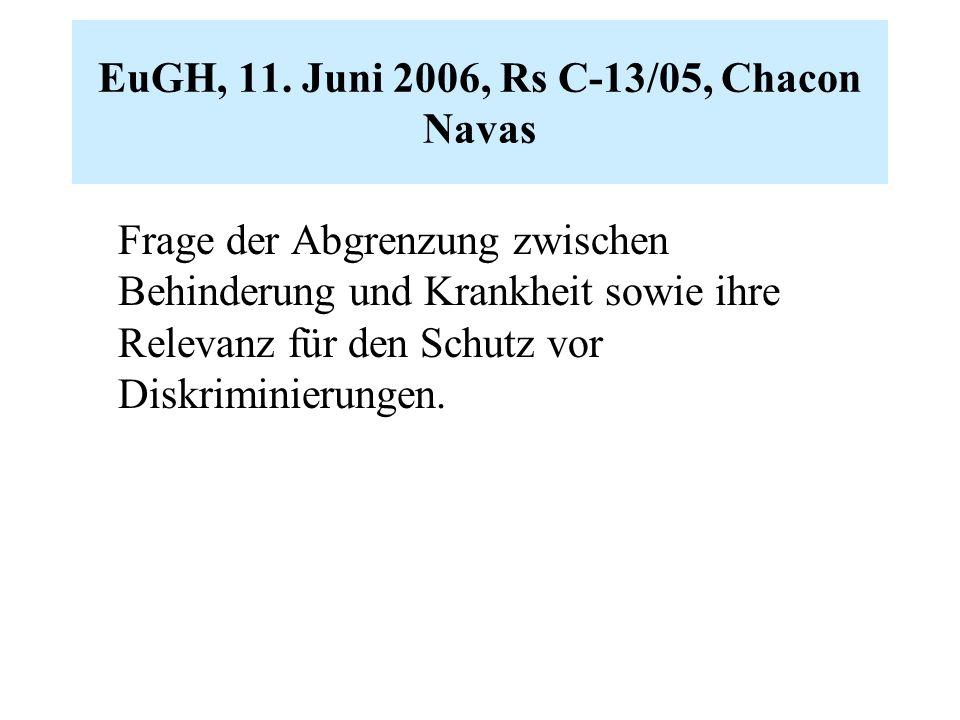 EuGH, 11. Juni 2006, Rs C-13/05, Chacon Navas Frage der Abgrenzung zwischen Behinderung und Krankheit sowie ihre Relevanz für den Schutz vor Diskrimin