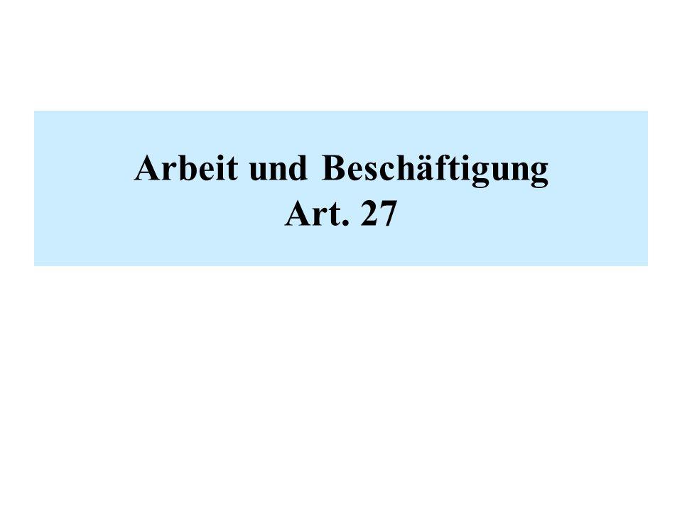 Arbeit und Beschäftigung Art. 27