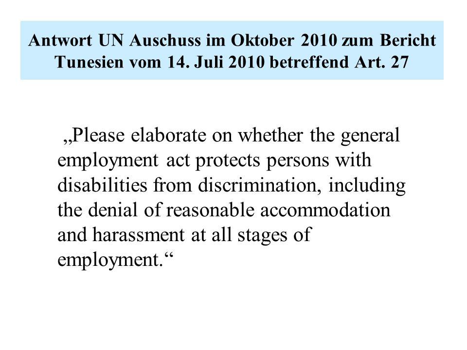 """Antwort UN Auschuss im Oktober 2010 zum Bericht Tunesien vom 14. Juli 2010 betreffend Art. 27 """"Please elaborate on whether the general employment act"""