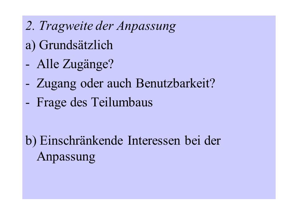 2. Tragweite der Anpassung a) Grundsätzlich -Alle Zugänge.