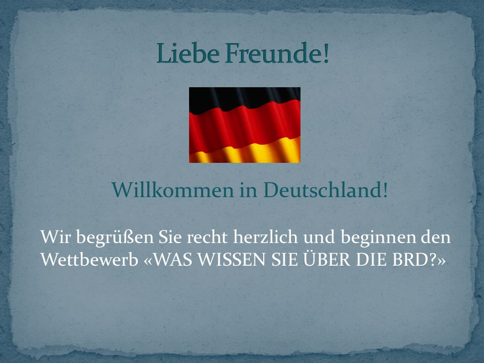 Willkommen in Deutschland.