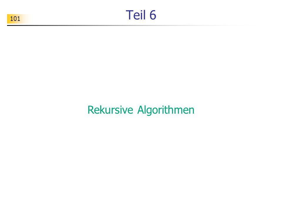 101 Teil 6 Rekursive Algorithmen