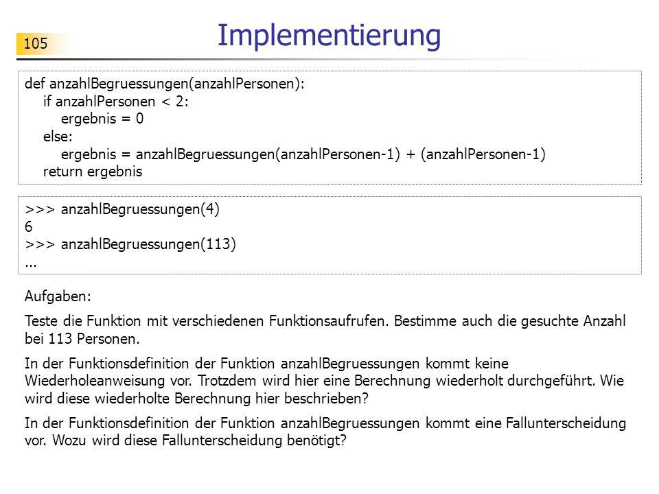 105 Implementierung Aufgaben: Teste die Funktion mit verschiedenen Funktionsaufrufen.