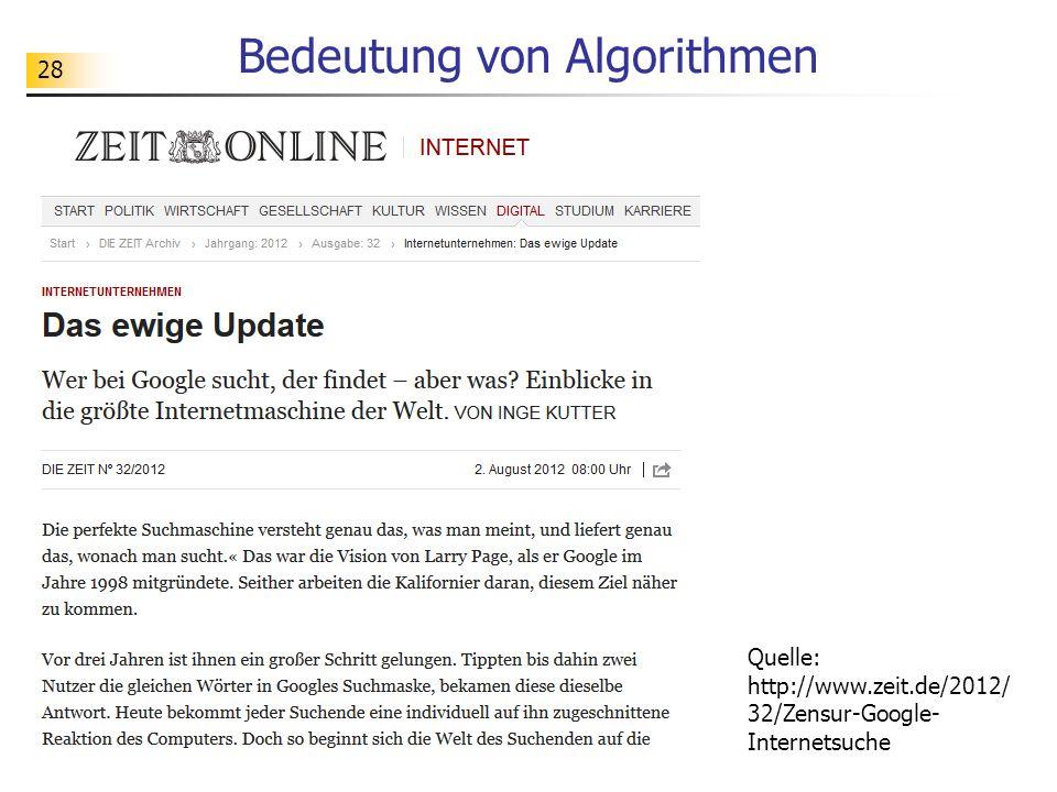 28 Bedeutung von Algorithmen Quelle: http://www.zeit.de/2012/ 32/Zensur-Google- Internetsuche