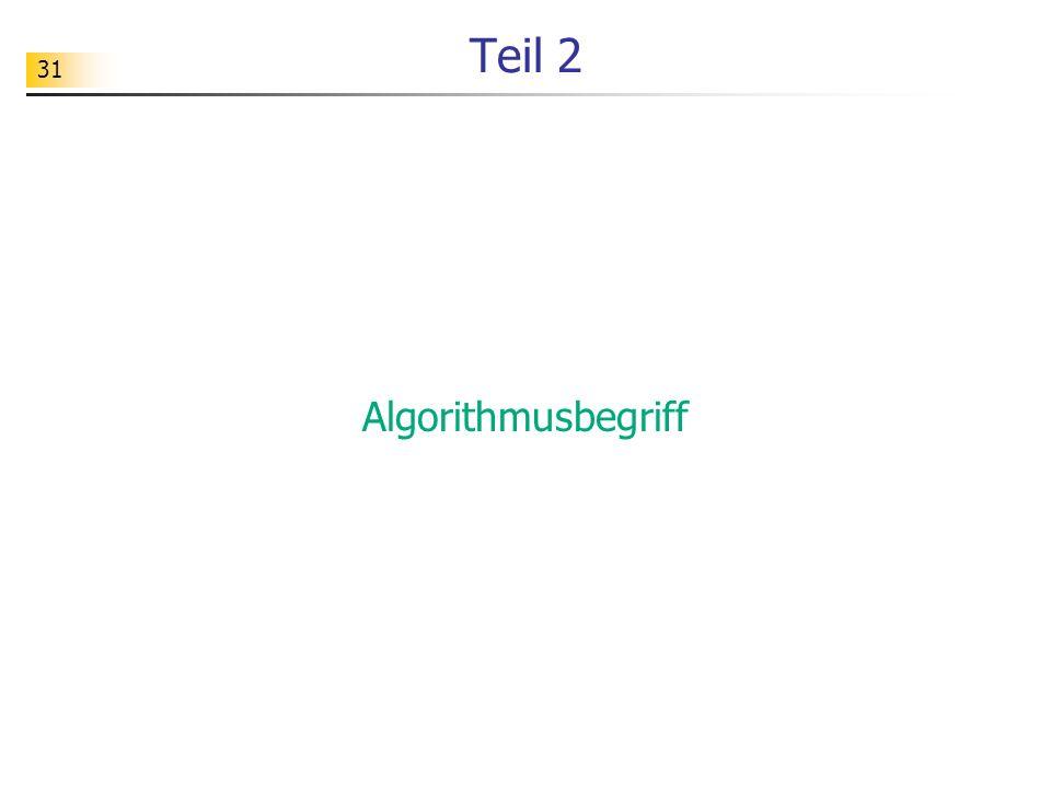31 Teil 2 Algorithmusbegriff