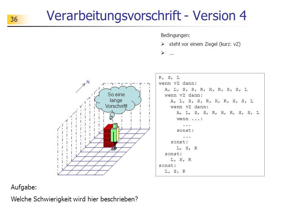 36 Verarbeitungsvorschrift - Version 4 Aufgabe: Welche Schwierigkeit wird hier beschrieben.