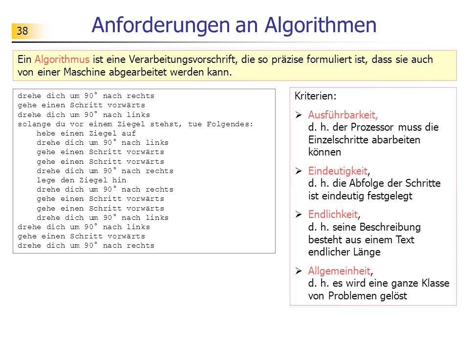 38 Anforderungen an Algorithmen Kriterien:  Ausführbarkeit, d.