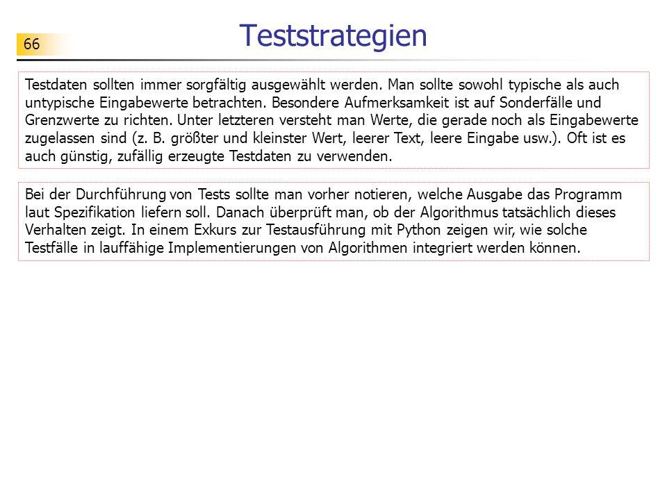66 Teststrategien Testdaten sollten immer sorgfältig ausgewählt werden.