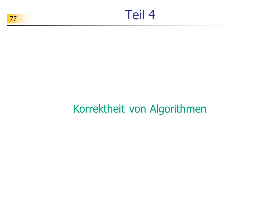 77 Teil 4 Korrektheit von Algorithmen