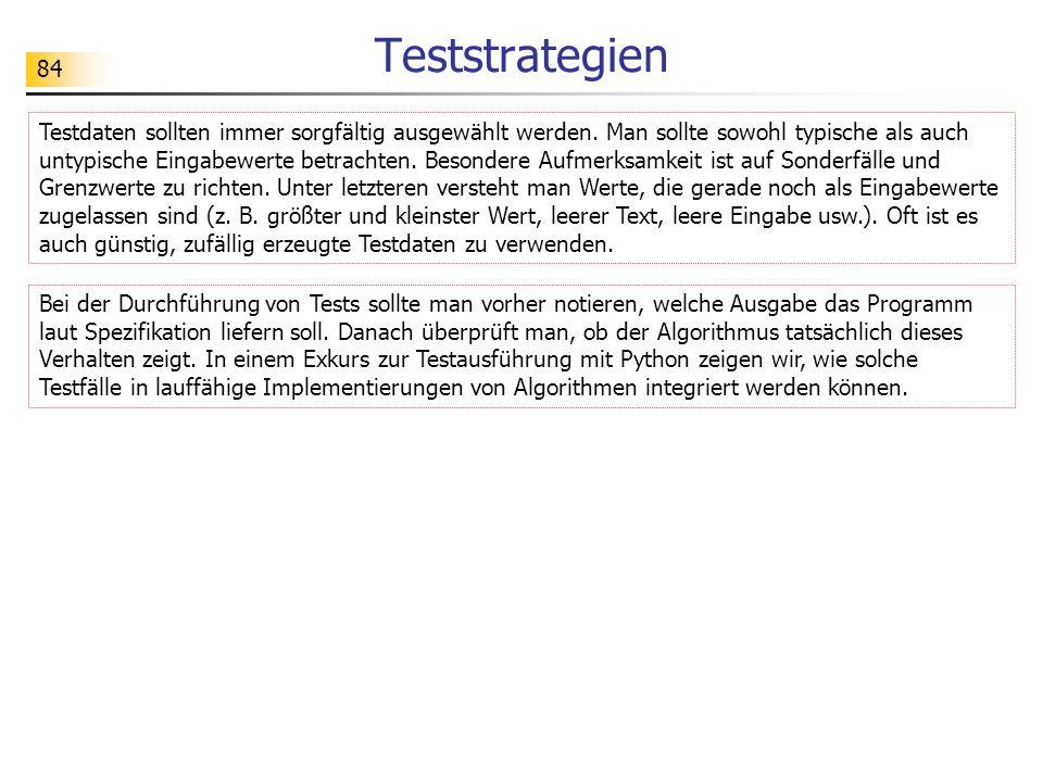 84 Teststrategien Testdaten sollten immer sorgfältig ausgewählt werden.