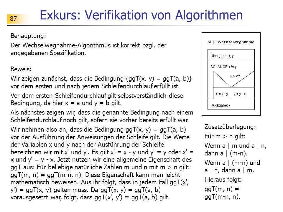 87 Exkurs: Verifikation von Algorithmen Behauptung: Der Wechselwegnahme-Algorithmus ist korrekt bzgl.