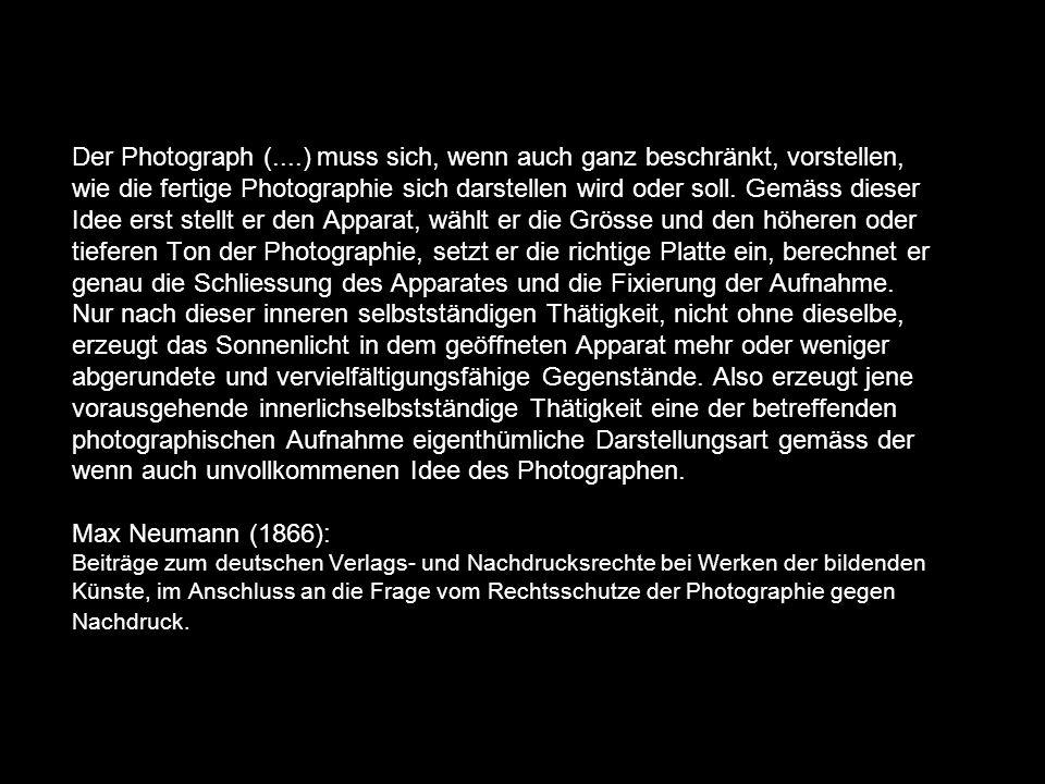 Der Photograph (....) muss sich, wenn auch ganz beschränkt, vorstellen, wie die fertige Photographie sich darstellen wird oder soll.