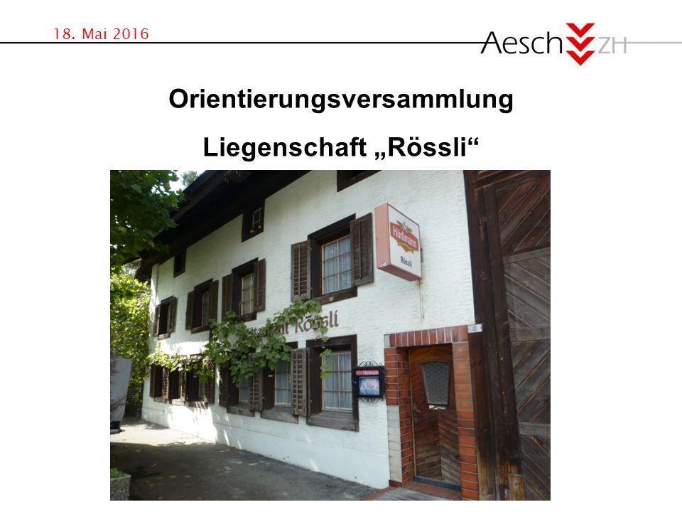 """18. Mai 2016 Orientierungsversammlung Liegenschaft """"Rössli"""