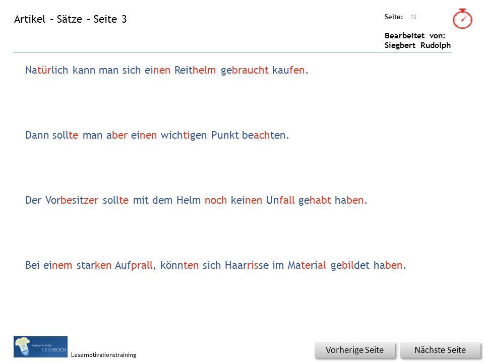 Übungsart: Seite: Bearbeitet von: Siegbert Rudolph Lesemotivationstraining Artikel – Sätze – Seite 3 13 Nächste Seite Vorherige Seite Natürlich kann man sich einen Reithelm gebraucht kaufen.