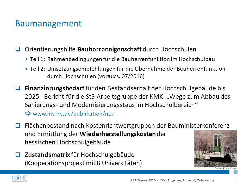 7 ATA-Tagung 2016 - IGM: Aufgaben, Aufwand, Outsourcing Gebäudemanagement (Betrieb)  Benchmarking im Facility Management Humboldt-Universität Berlin, Universität Wien und ETH Zürich Niedersachsen (alle Hochschulen inkl.