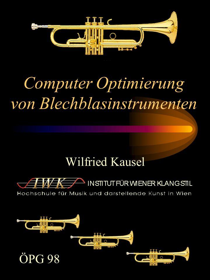 Computer Optimierung von Blechblasinstrumenten Wilfried Kausel ÖPG 98