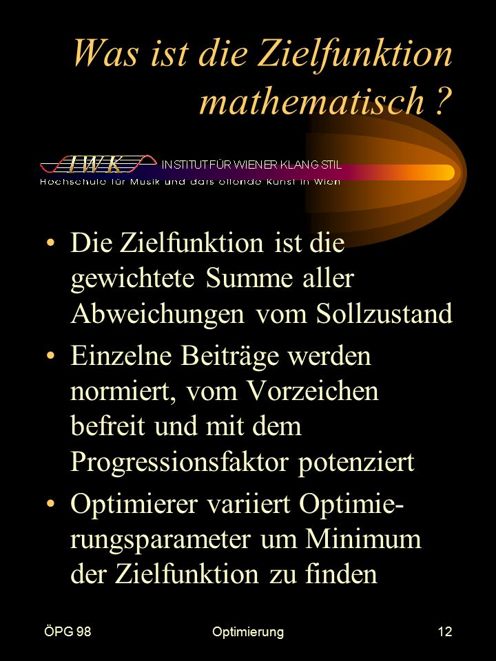 ÖPG 98Optimierung12 Was ist die Zielfunktion mathematisch .